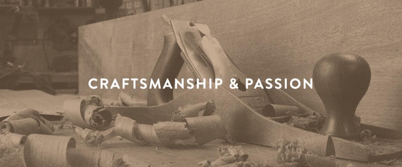 Craftsmanship & Passion
